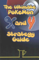 The Ultimate Pokemon X and Y Strategy Guide