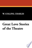Great Love Stories of the Theatre 1911 Edition