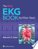 The Only EKG Book You ll Ever Need
