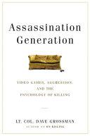Assassination Generation : violent video games have ushered in...