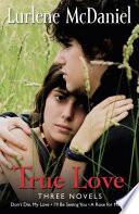 True Love Three Novels