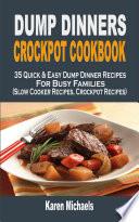 Dump Dinners Crockpot Cookbook