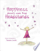 Happiness Doesn t Come from Headstands