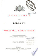 Catalogue Of The Library Of The Great Seal Patent Office
