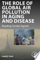 The Role Of Global Air Pollution In Aging And Disease book