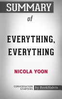 Summary of Everything  Everything by Nicola Yoon   Conversation Starters
