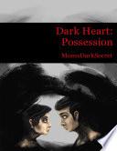 Dark Heart: Possession