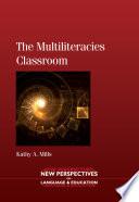 The Multiliteracies Classroom