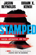 Stamped: Racism, Antiracism, and You: A Remix of the National Book Award-winning Stamped from the