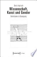 Wissenschaft, Kunst und Gender
