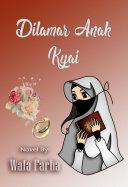 DILAMAR ANAK KYAI: Novel Romantis Islami Book