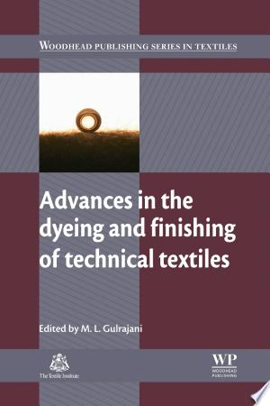 Advances in the Dyeing and Finishing of Technical Textiles - ISBN:9780857097613