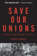 Save Our Unions Brings Together Recent Essays And Reporting By