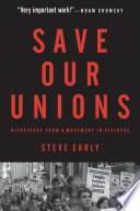 Save Our Unions Brings Together Recent Essays And Reporting By Labor