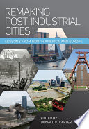 Remaking Post Industrial Cities