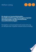 Ein Ansatz zur transinstitutionellen Geschäftsmodellierung altersbezogener hybrider Dienstleistungen auf Basis Assistierender Gesundheitstechnologien
