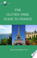 The Gluten Free Guide to France