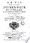illustration La vie de Saint Dominique de Guzman, fondateur de Pordre des Freres prêcheurs, avec l'histoire abrege'e de ses premiers disciples
