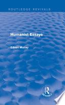 Humanist Essays  Routledge Revivals
