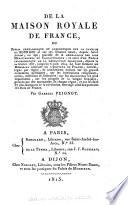 illustration du livre De la maison royale de France, ou, Précis généalogique et anecdotique sur la famille de Bourbon et sur ses illustres aïeux depuis Saint Arnoul en 596 ...