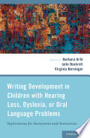 Writing Development in Children with Hearing Loss  Dyslexia  Or Oral Language Problems