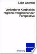 Ver  nderte Kindheit in regional vergleichender Perspektive