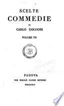 Scelte commedie di Carlo Goldoni  Il padre di famiglia   Chi la fa l aspetta   La buona madre   La casa nova