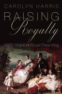 Raising Royalty Book