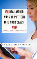 169 Real World Ways To Put Tech Into Your Class