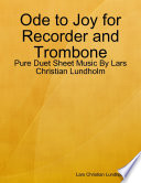 Ode to Joy for Recorder and Trombone - Pure Duet Sheet Music By Lars Christian Lundholm