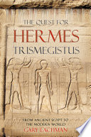 The Quest For Hermes Trismegistus