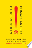 A Field Guide to Climate Anxiety Book PDF