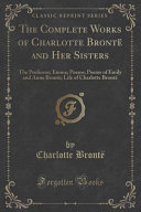The Complete Works of Charlotte Bront   and Her Sisters