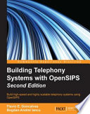 Building Telephony Systems With Opensips