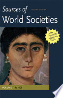 Sources of World Societies  Volume 1  To 1600