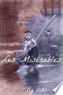 Les Miserables in Plain and Simple English  Includes Study Guide  Complete Unabridged Book  Historical Context  Biography  and C