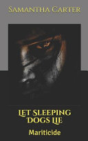 Let Sleeping Dogs Lie : one without the other and if you...