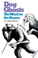Dog Ghosts and The Word on the Brazos Tales Collected By J Mason Brewer