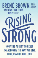 Rising Strong : stories, they define us. when we own our...