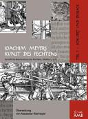 Joachim Meyers Kunst Des Fechtens