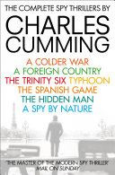 The Complete Spy Thrillers: A Colder War, A Foreign Country, The Trinity Six, Typhoon, The Spanish Game, The Hidden Man and A Spy by Nature  Winner Of The Cwa Ian Fleming Steel