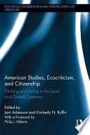 American Studies  Ecocriticism  and Citizenship