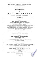 Loudon's Hortus Britannicus, a catal. of all the plants indigenous, cultivated in, or introduced to Britain. Second additional supplement, prepared by W.H. Baxter