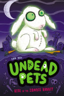 Rise of the Zombie Rabbit #5 Free Of Undead Pets When