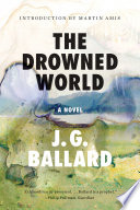 The Drowned World  A Novel  50th Anniversary Edition