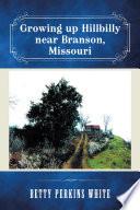 Growing up Hillbilly Near Branson  Missouri