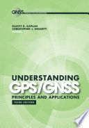 Understanding GPS GNSS  Principles and Applications  Third Edition