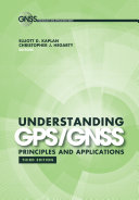 Understanding GPS/GNSS: Principles and Applications, Third Edition
