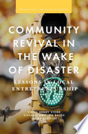 Community Revival in the Wake of Disaster