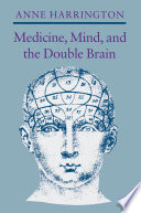 Medicine  Mind  and the Double Brain
